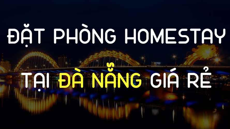 Hướng dẫn đặt homestay tại Đà Nẵng: Phòng đẹp, giá rẻ nhất